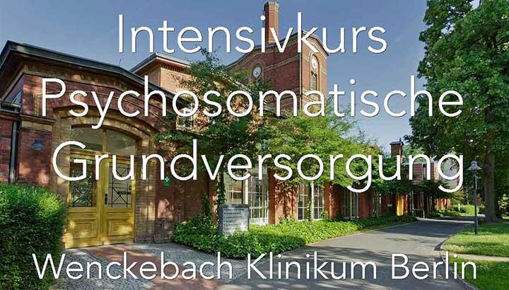 Intensivkurs psychosomatische Grundversorgung Berlin Vivantes Wenckeback Klinikum